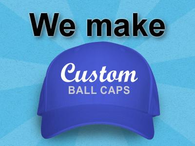 We make custom ballcaps